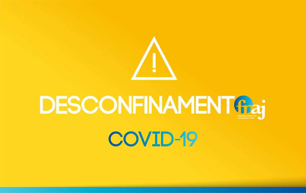 Desconfinamento FNAJ | COVID-19